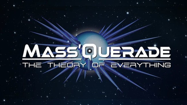 Mass'querade: The Theory of Everything