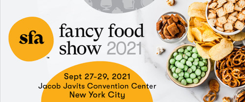 SPECIALTY FOOD ASSOCIATION TO HOLD FANCY FOOD SHOW SEPTEMBER 27-29, 2021