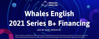 On January 26, the leading brand in online K-12 English group classes in China, Whales English, has announced the completion of series B+ round of funding. This round of financing is led by New Oriental, a giant in the Chinese domestic education industry.