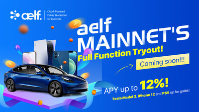 aelf Mainnet's Full Function Tryout will Bring the Maximum of $200,000 USD Prizes including ELF Mainnet Token, Tesla Car, iPhone 12 and PS5, etc (PRNewsfoto/aelf blockchain)