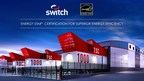 Switch Awarded Environmental Protection Agency's ENERGY STAR® Certification for Superior Energy Efficiency