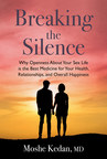 """Doctor with Forty-Five Year Medical Career Breaks Taboos with Book on the Power of Sex and Happiness: """"Breaking the Silence"""""""