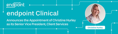 endpoint Clinical Announces the Appointment of Christine Hurley as its Senior Vice President, Client Services
