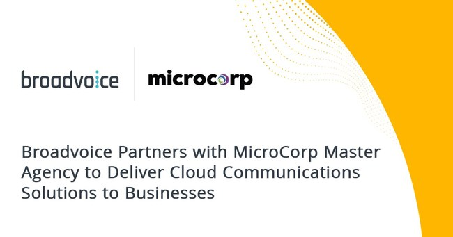 Broadvoice Partners with MicroCorp Master Agency to Deliver Cloud Communications Solutions to Businesses