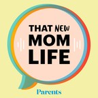 """PARENTS Launches """"That New Mom Life"""" Podcast"""