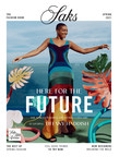 Saks Fifth Avenue Unveils Here for the Future Spring Campaign...
