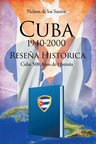 El nuevo libro de Nelson De Los Santos, Cuba 1940-2000, una gran obra acerca de los acontecimientos en Cuba durante ese periodo