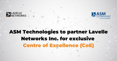 Lavelle Networks & ASM Technologies for an exclusive centre of excellence (COE)