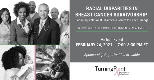 The second virtual forum addressing Racial Disparities in Breast Cancer Survivorship will take place on Wednesday, February 24, from 7-8:30 p.m. ET. The nonprofit organization TurningPoint Breast Cancer Rehabilitation will host the event, and Dr. Lisa VanHoose, PT, will serve as moderator. The event's focus will be on community engagement.