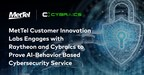 MetTel Customer Innovation Labs Engages with Raytheon and Cybraics to Prove AI-Behavior Based Cybersecurity Service