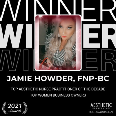 """Jamie Howder, FNP-BC Receives """"Top Aesthetic Nurse Practitioner of the Decade"""" and more in the Aesthetic Everything® Aesthetic and Cosmetic Medicine Awards 2021"""