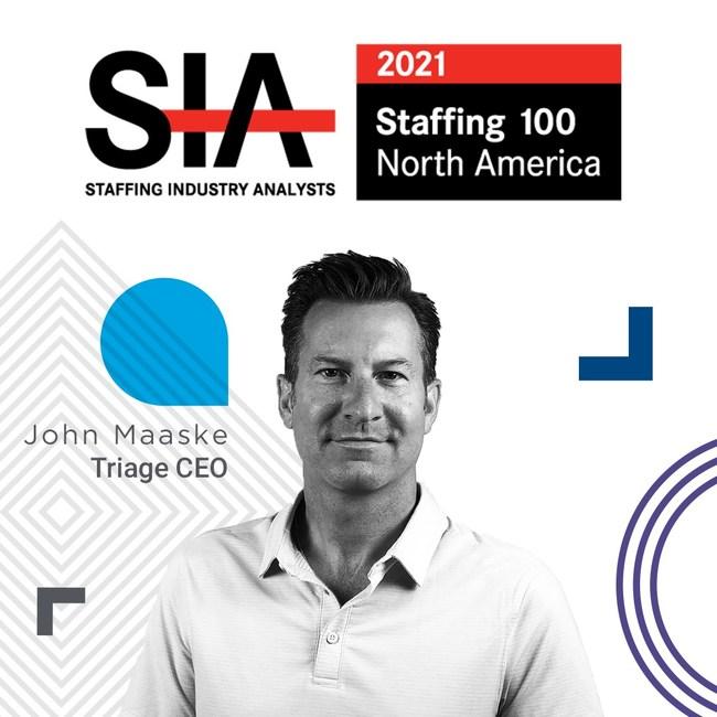 John Maaske, Triage CEO earns spot on SIA Staffing 100 North America 2021 list.