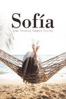 Irma Yesenia Campos Collaz's new book Sofía, an enthralling story about a woman's journey in life that emanates with desire, love, and goodness