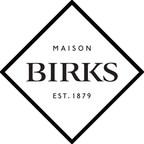 Maison Birks宣布新增电子商务服务