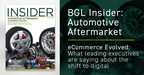 The BGL Automotive & Aftermarket Insider - eCommerce Evolved: What leading executives are saying about the shift to digital