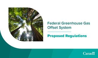 联邦温室气体抵消系统 - 拟议法规(CNW集团/环境和加拿大气候变化)