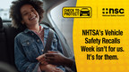 The National Safety Council Urges Drivers to Check for Recalls...