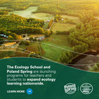 The Ecology School and Poland Spring Brand Launch National...