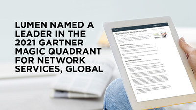Lumen named a Leader in the 2021 Gartner Magic Quadrant for Network Services, Global