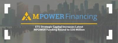 ETS Strategic Capital incrementa su última ronda de financiamiento para MPOWER a $30millones. Las dos empresas están entusiasmadas por ampliar el acceso educativo para prometedores estudiantes internacionales y beneficiarios del programa DACA