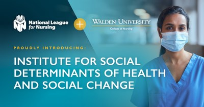The National League for Nursing and Walden University College of Nursing Institute for Social Determinants of Health and Social Change