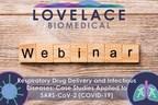 Lovelace Biomedical to Present Pulmonary Drug Delivery Webinar