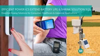 Maxim Integrated's Essential Analog Efficient Power ICs improve battery life and shrink size in consumer, healthcare and industrial applications.