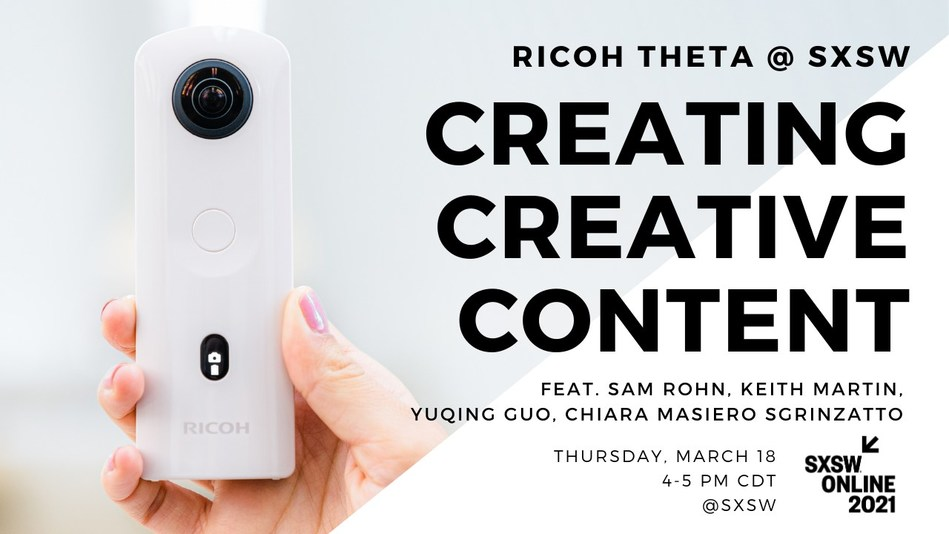 Join RICOH THETA at SXSW for their Creating Creative Content panel discussion.