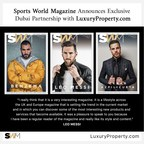 LuxuryProperty.com and Sports World Magazine Form Exclusive...