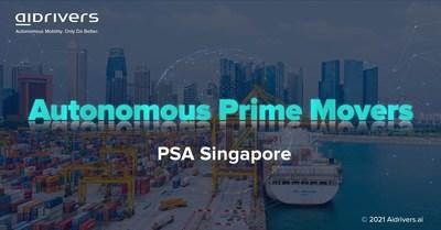 Aidrivers announces its Autonomous Prime Movers development at global port leader, PSA Singapore