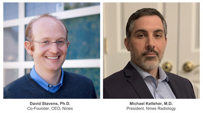 David Stavens, Ph. D., Co-founder and CEO of Nines. Michael Kelleher, M.D. president of Nines Radiology