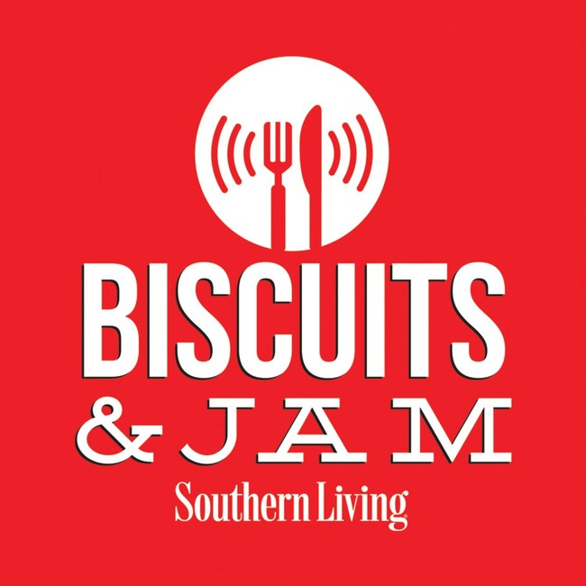 Southern Living Biscuits & Jam Podcast