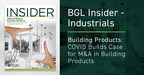 The BGL Industrials Insider -- COVID Builds Case for M&A in...