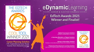 eDynamic Learning wins EdTech Awards 2021 Best Career Planning Solution from EdTech Digest for its CTE, Career Exploration, and Career-Ready Course curriculum. In addition to winning in the Career Planning Solution category, eDynamic Learning was also named a finalist in four categories, including Digital Courseware Solution, e-Learning, Blended or Flipped Solution, Hiring or Internships Solution, and Professional Development Learning Solution.