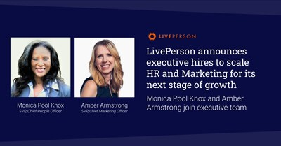 LivePerson, Inc. (Nasdaq: LPSN), a global leader in conversational AI, announced the hiring of Monica Pool Knox as SVP, Chief People Officer, to lead the company's global human resources strategy for attracting, developing, and enabling world-class talent, and Amber Armstrong as SVP, Chief Marketing Officer, to lead the company's global marketing strategy and accelerate its shift in focus to conversational experiences that drive revenue for brands.
