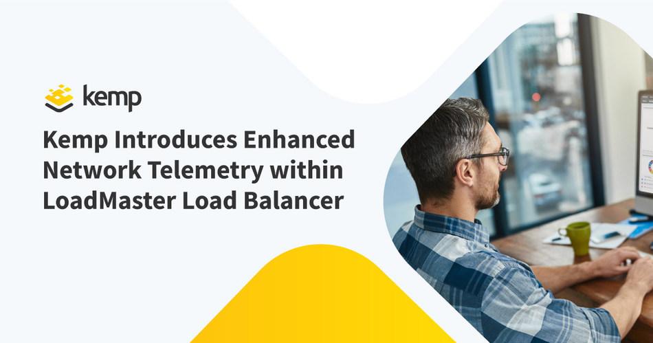 Kemp Adds Enhanced Network Telemetry to Load Balancer