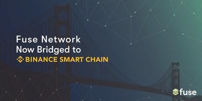 Fuse Network Now Bridged to Binance Smart Chain (PRNewsfoto/Fuse)