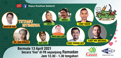 """Celebrity Chefs Sizzle Up Ramadan With Easy Recipes on """"Dapur Kawkaw Selebriti"""" LIVE on Facebook for 30 Days"""