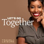 Travel + Leisure Kicks Off New Season of Let's Go Together Podcast...