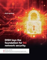 DISH prioritizes security across all aspects of 5G network...