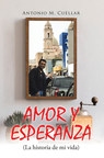 El nuevo libro de Antonio M. Cuéllar, Amor y Esperanza (La...