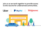 Uber, PayPal and Walgreens Introduce Vaccine Access Fund...