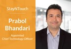 StayNTouch Appoints Prabol Bhandari as CTO to Accelerate...