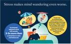 新的研究表明,压力会导致人们的思想徘徊接近工作日的60%