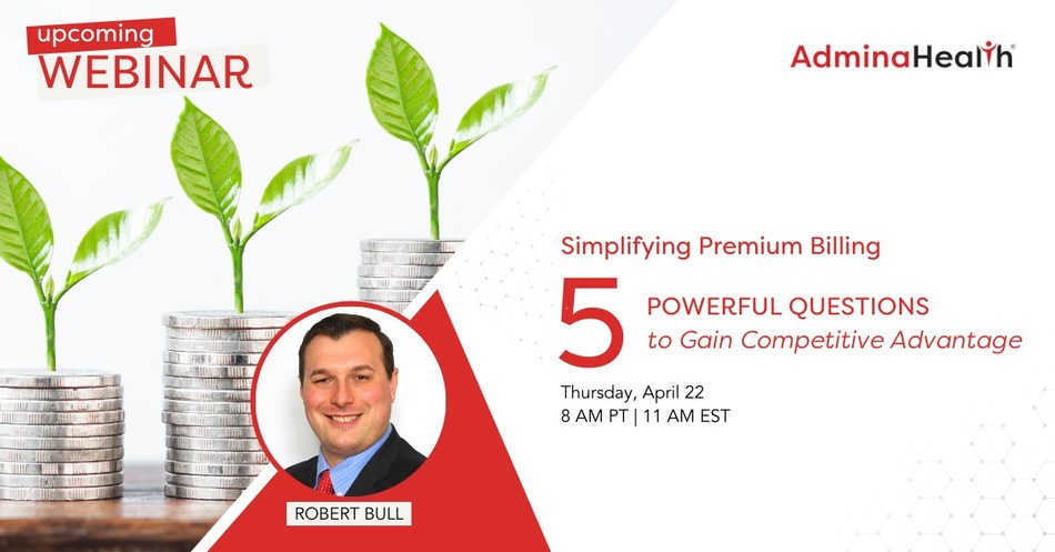 Upcoming AdminaHealth Webinar for Brokers and Benefit Specialists: Simplifying Premium Billing: 5 Powerful Questions to Gain Competitive Advantage