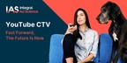 New IAS Study Shows Shift to YouTube CTV Viewing, Focus on Brand...
