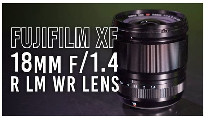 Fast and Wide: Announcing the FUJIFILM XF 18mm f/1.4 R LM WR Lens
