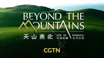 CGTN: Beyond the Mountains: Life in Xinjiang