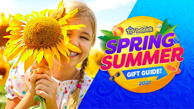The Toy Insider™ Experts Unveil 2021 Guide to Must-Have Spring & Summer Toys.