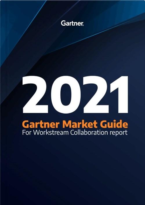 2021 Gartner Market Guide for Workstream Collaboration